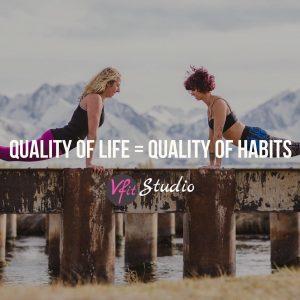 Quality of life = quality of habits