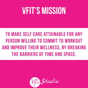 VFit Studio - At Home Fitness -Mission Statement
