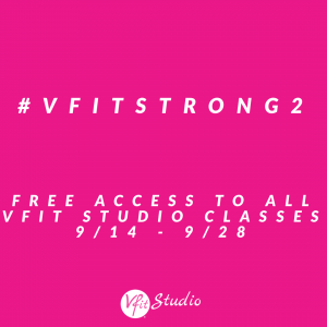 VFITSTRONG2 - Free access to all VFit Studio classes 9/14 -9/28